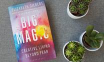 Зачем читать новую книгу Элизабет Гилберт «Большое Волшебство: творчество без страха»