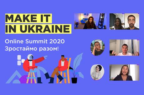 Українські IT та Digital фахівці зазирнули у майбутнє. Як пройшов освітній саміт Make it in Ukraine 2020