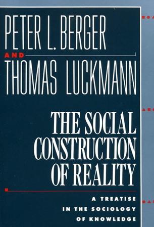 Соціальне конструювання реальності. Трактат з соціології знань