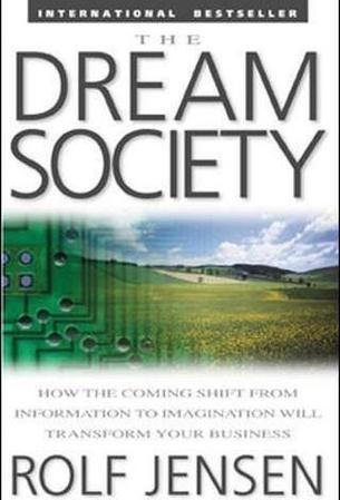 Общество мечты. Как грядущий сдвиг от информации к воображению преобразит бизнес