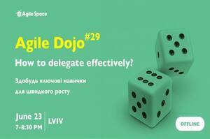 Agile Dojo #29: How to delegate effectively?