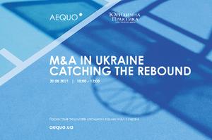 «M&A in Ukraine: Catching the Rebound»