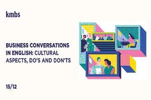 BUSINESS CONVERSATIONS IN ENGLISH: CULTURAL ASPECTS, DO'S AND DON'TS.